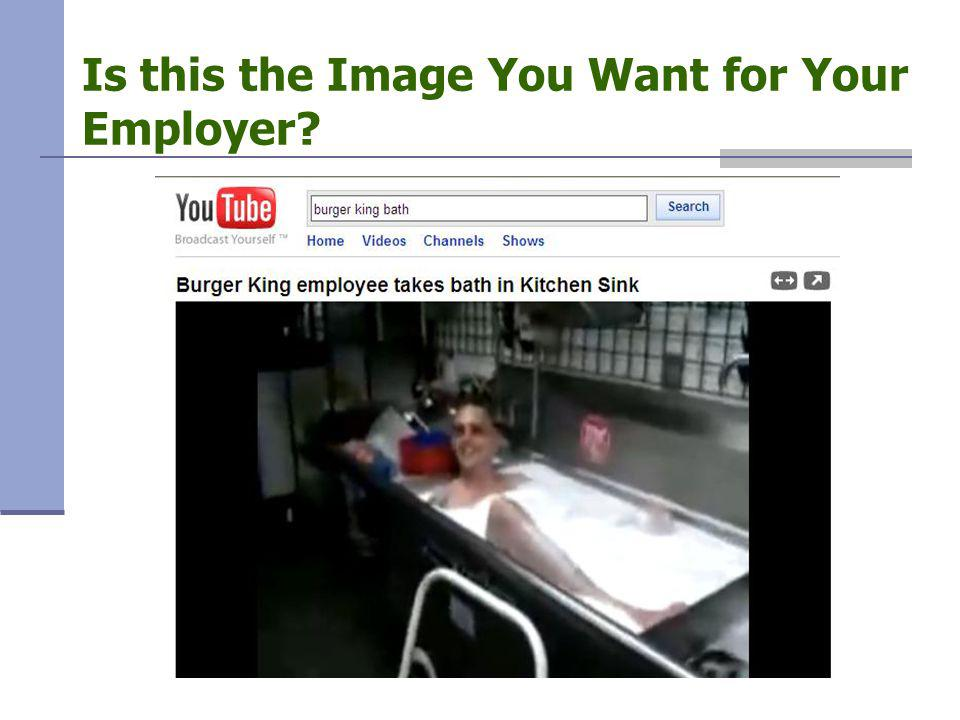 Is this the Image You Want for Your Employer?