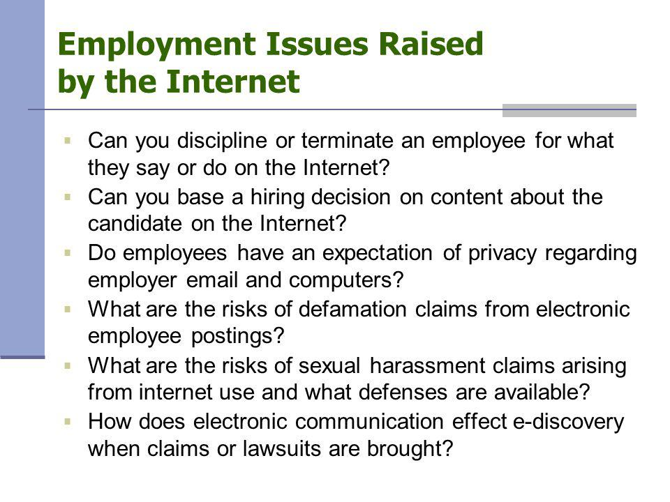  Can you discipline or terminate an employee for what they say or do on the Internet.