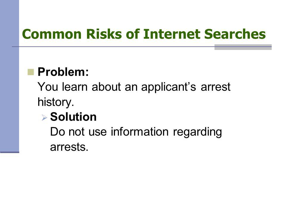 Problem: You learn about an applicant's arrest history.