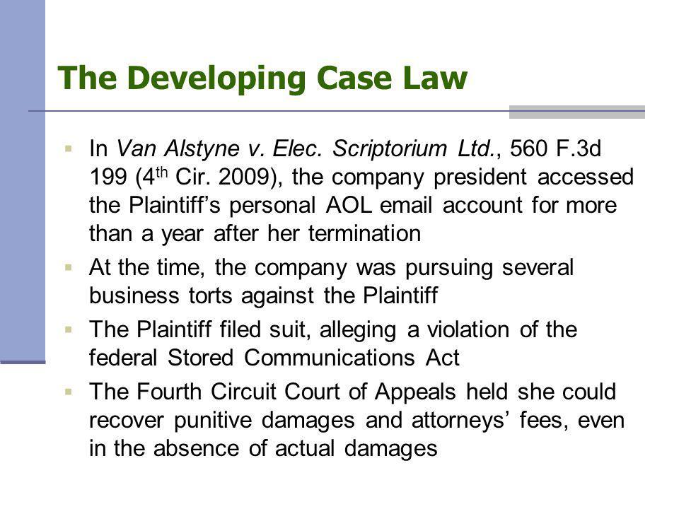The Developing Case Law  In Van Alstyne v. Elec.