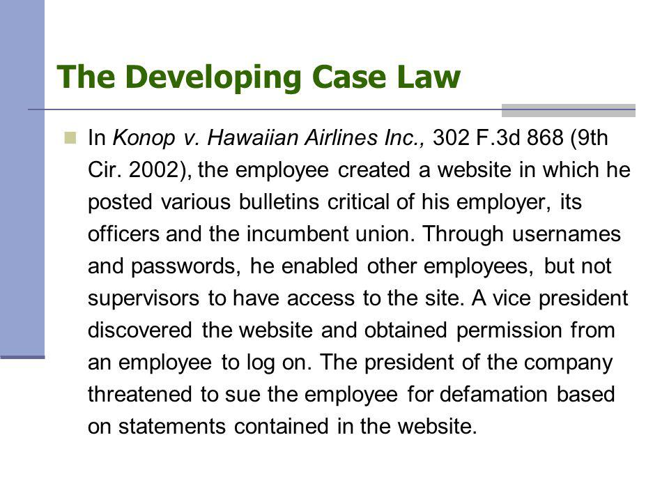 The Developing Case Law In Konop v. Hawaiian Airlines Inc., 302 F.3d 868 (9th Cir.