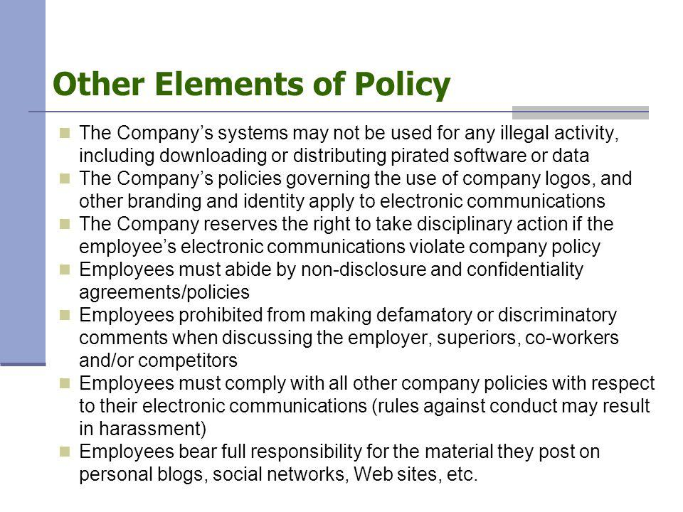 Other Elements of Policy The Company's systems may not be used for any illegal activity, including downloading or distributing pirated software or dat