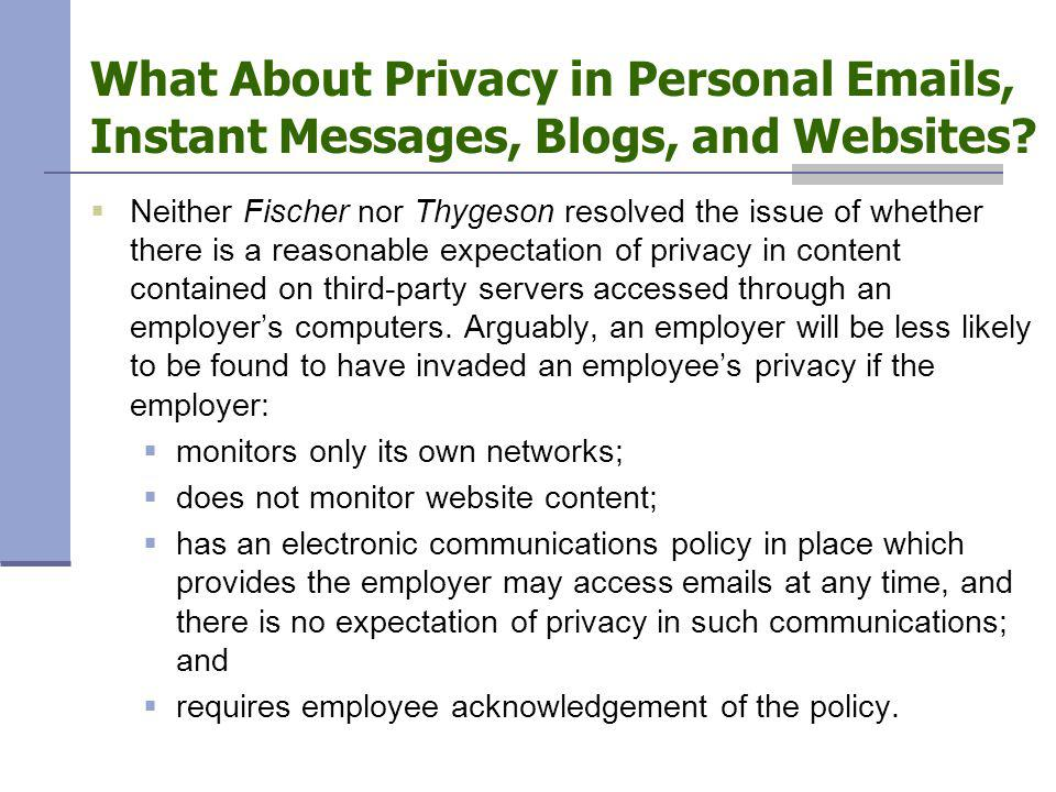 What About Privacy in Personal Emails, Instant Messages, Blogs, and Websites.