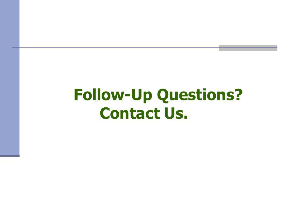 Follow-Up Questions? Contact Us.