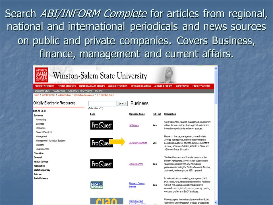 Search ABI/INFORM Complete for articles from regional, national and international periodicals and news sources on public and private companies. Covers