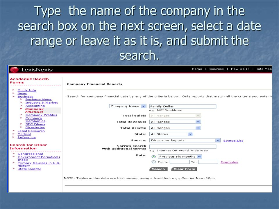 Type the name of the company in the search box on the next screen, select a date range or leave it as it is, and submit the search.