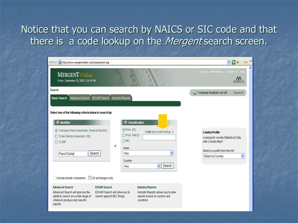 Notice that you can search by NAICS or SIC code and that there is a code lookup on the Mergent search screen.