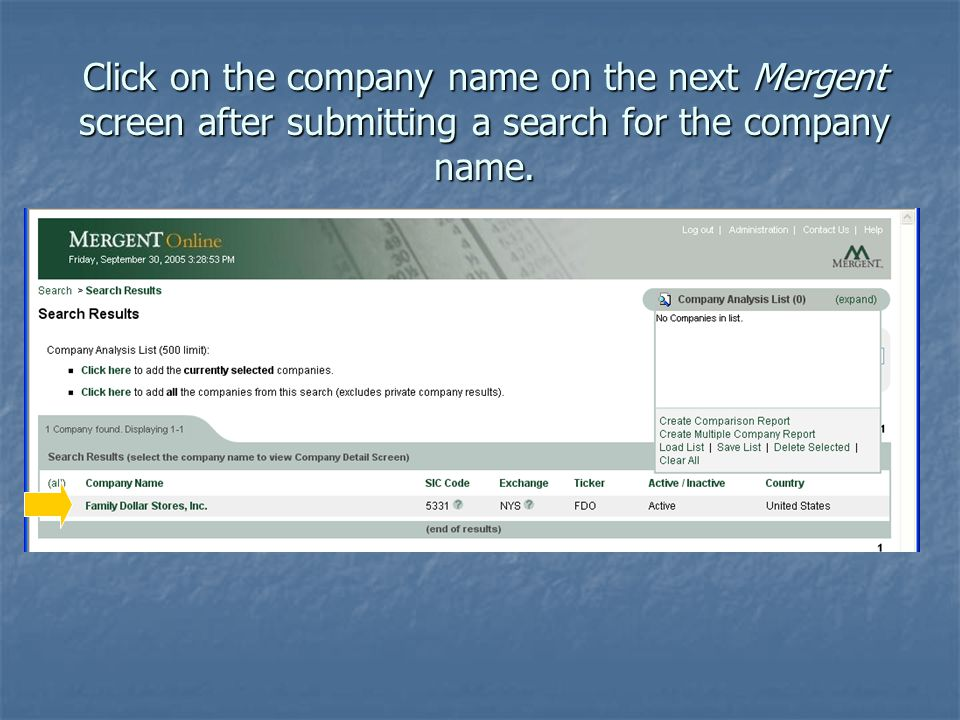 Click on the company name on the next Mergent screen after submitting a search for the company name.