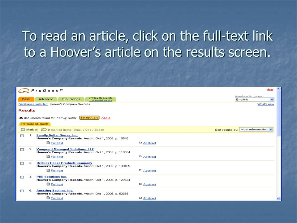 To read an article, click on the full-text link to a Hoover's article on the results screen.