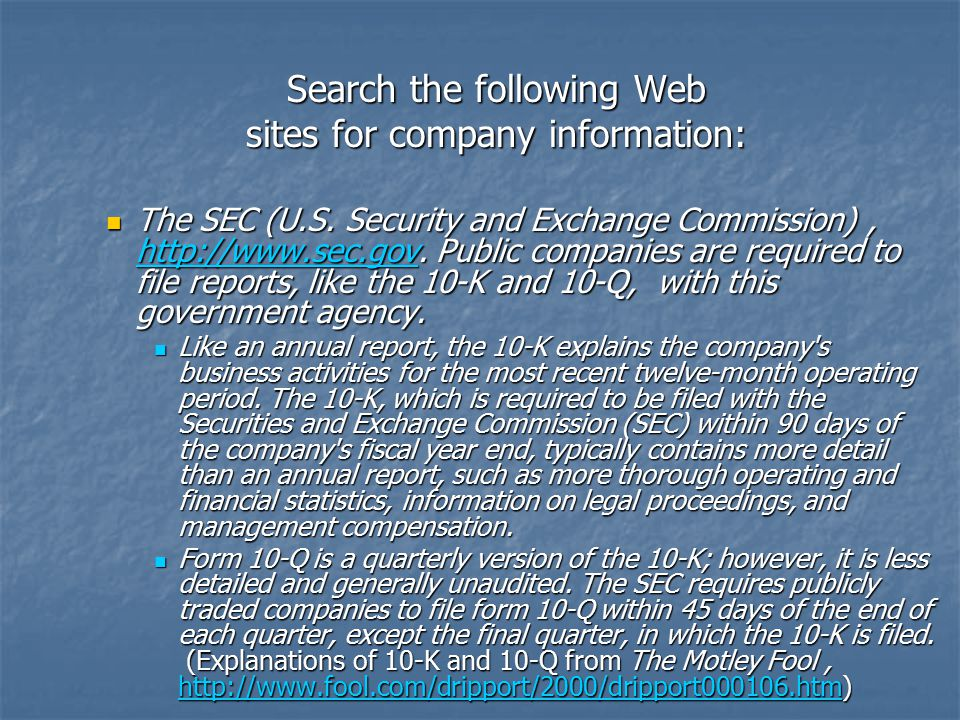 Search the following Web sites for company information: The SEC (U.S. Security and Exchange Commission), hhhh tttt tttt pppp :::: //// //// wwww wwww
