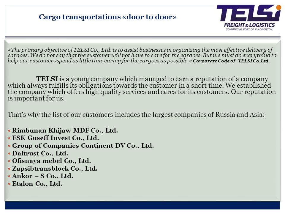 Management and staff Company's employees are qualified professionals Our team has been engaged in cargo transportation since 2003 We select our employee very thoroughly We are proud of stability of our staff Number of the company's permanent employees is 12 persons at Vladivostok office Company's management Director GeneralSergey Tkachenko