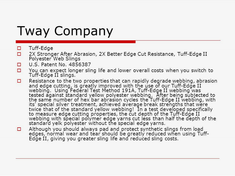 Tway Company  Tuff-Edge  2X Stronger After Abrasion, 2X Better Edge Cut Resistance, Tuff-Edge II Polyester Web Slings  U.S.