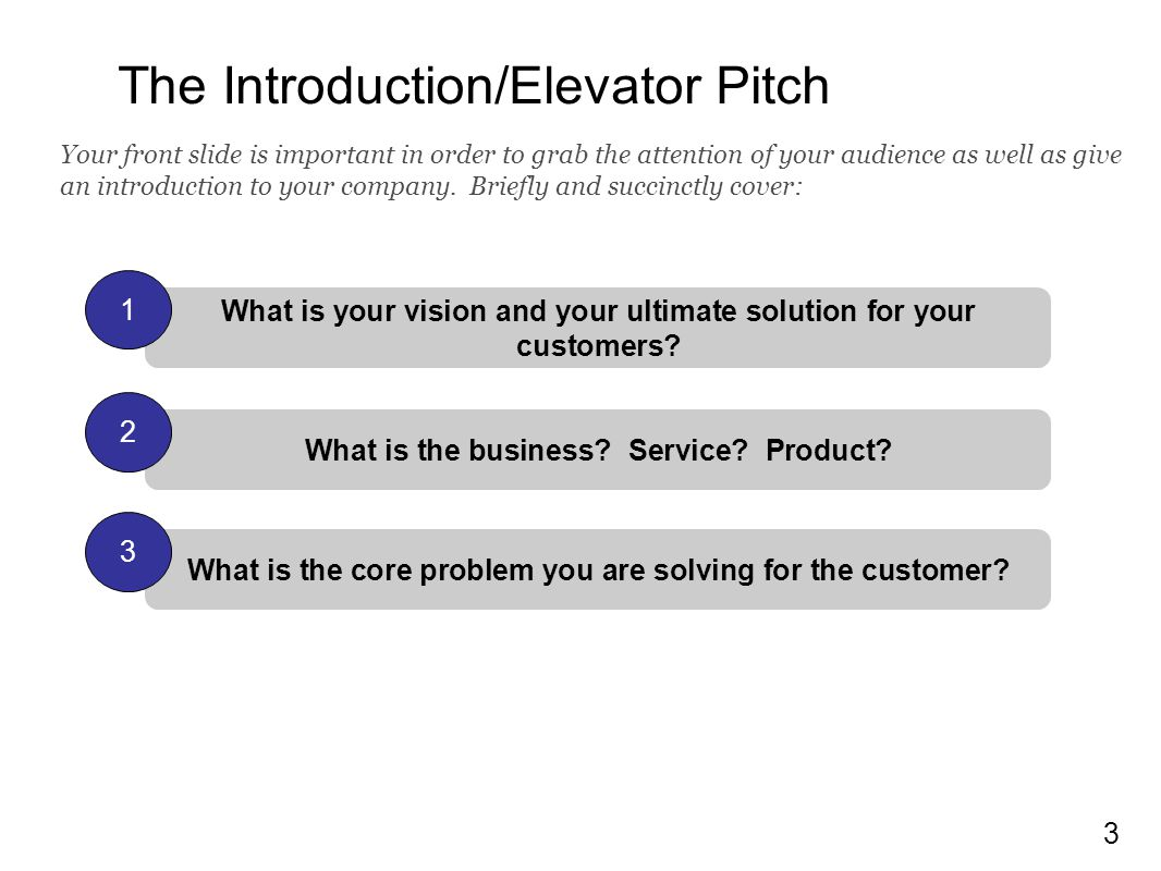 3 What is your vision and your ultimate solution for your customers.