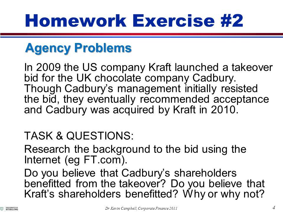 5 Dr Kevin Campbell, Corporate Finance 2011 September 7 2009 Homework Exercise #2 Solution