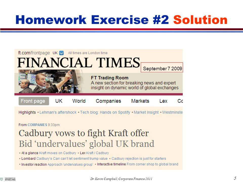 5 Dr Kevin Campbell, Corporate Finance 2011 September 7 2009 Homework Exercise #2 Solution