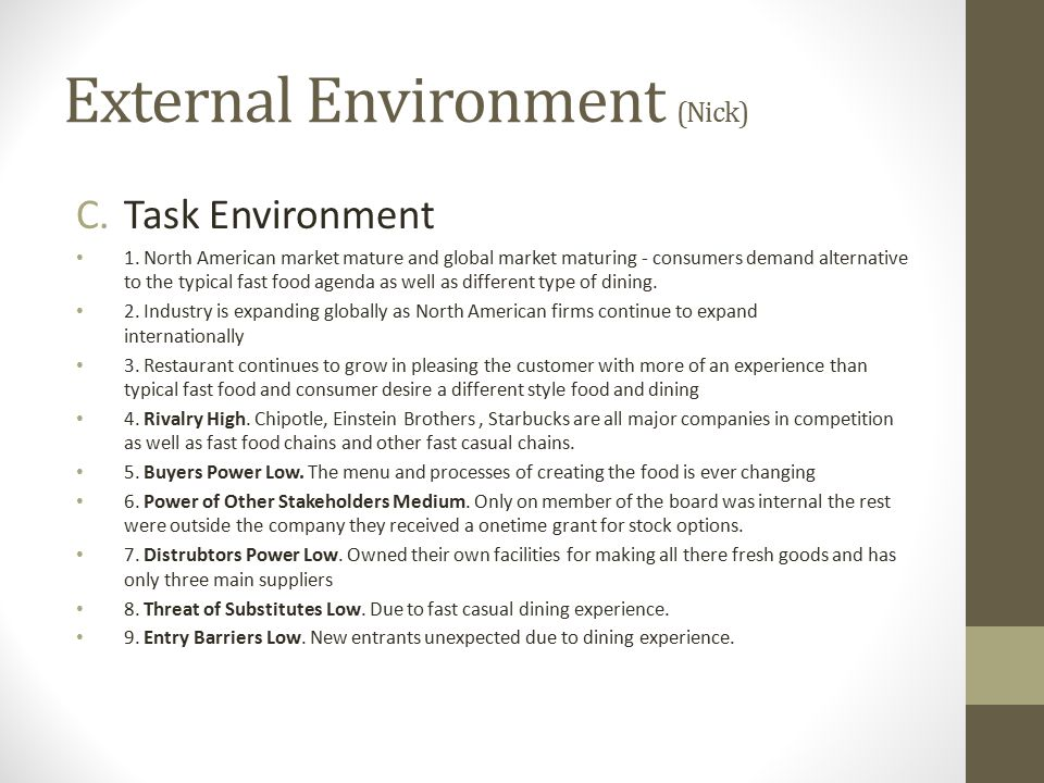 External Environment (Nick) C.Task Environment 1. North American market mature and global market maturing - consumers demand alternative to the typica