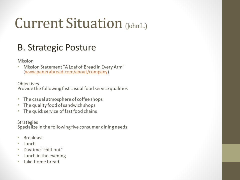 Current Situation (John L.) B. Strategic Posture Mission Mission Statement