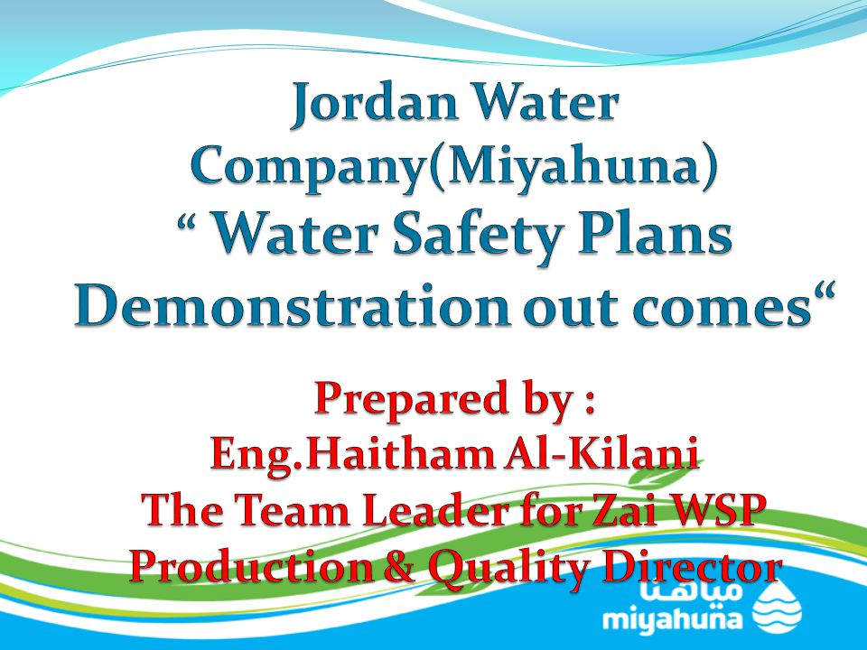 Learned Lessons and Benifits  Drinking water safety plan is important to confirm Miyahuna interests and high culture, to ensure pumping water complying with water specifications.