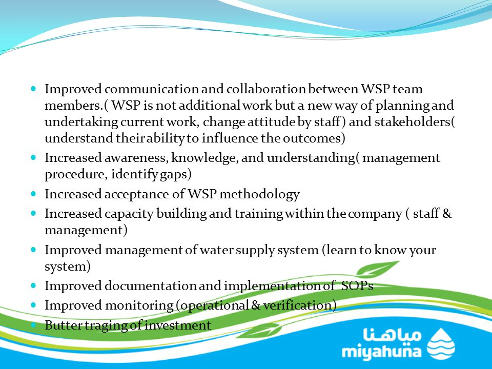 Improved communication and collaboration between WSP team members.( WSP is not additional work but a new way of planning and undertaking current work,