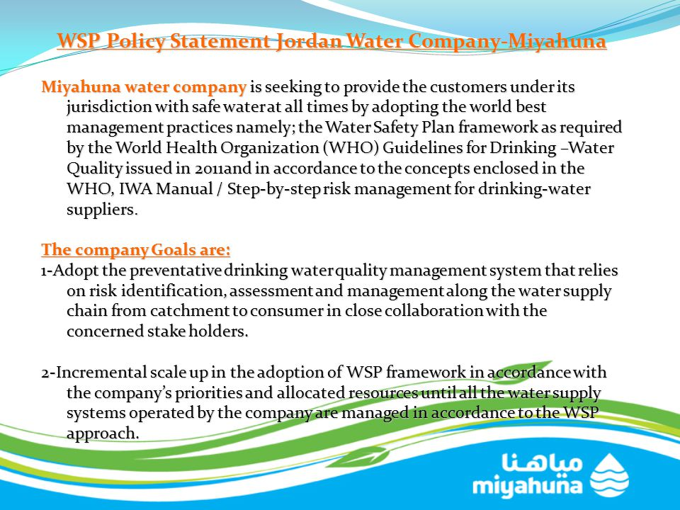 WSP Policy Statement Jordan Water Company-Miyahuna Miyahuna water company is seeking to provide the customers under its jurisdiction with safe water a