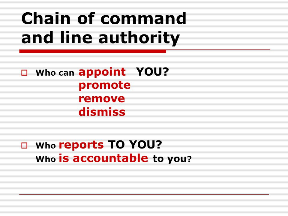 Chain of command and line authority  Who can appointYOU.