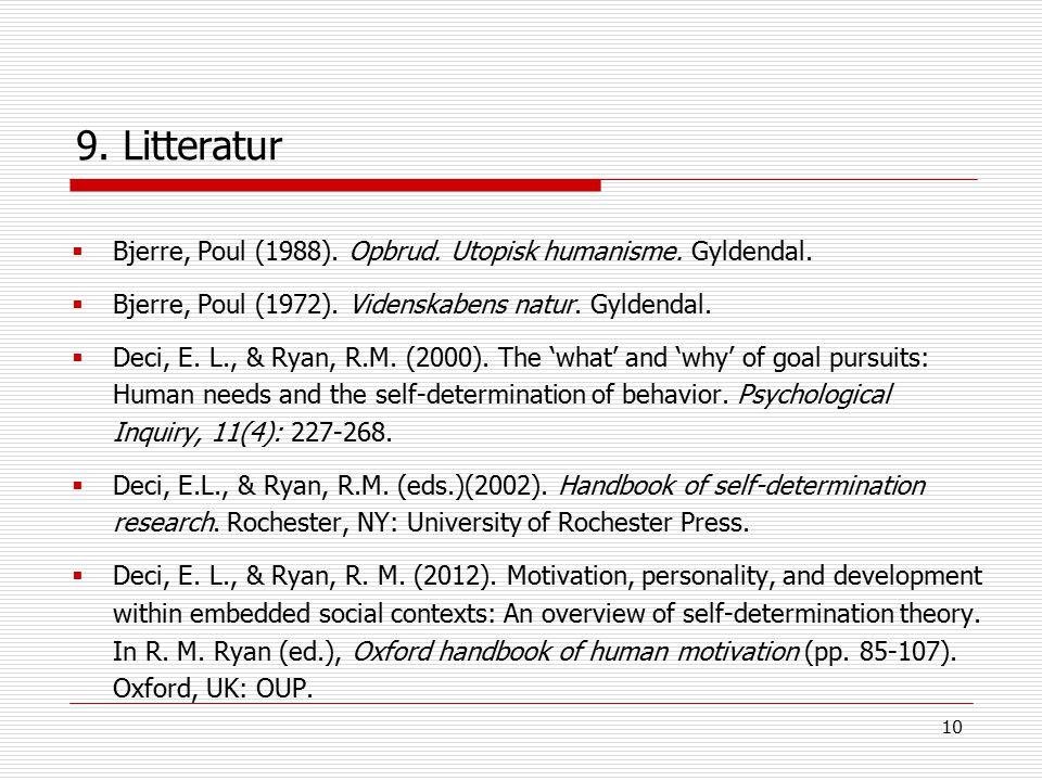 10 9. Litteratur  Bjerre, Poul (1988). Opbrud. Utopisk humanisme.