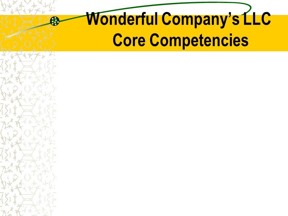 Wonderful Company's LLC Core Competencies