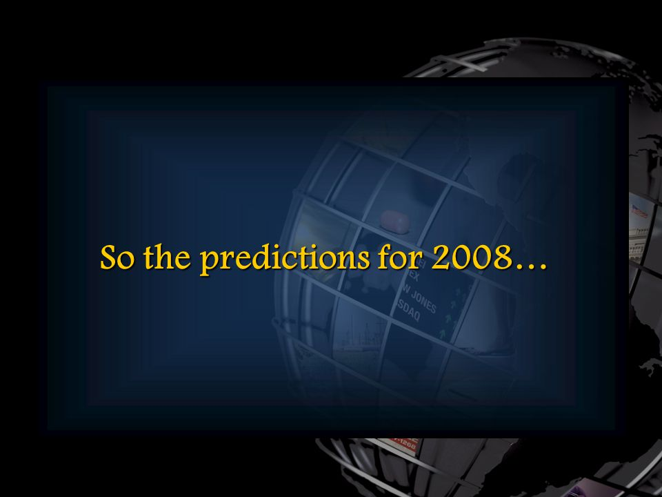 138 So the predictions for 2008…