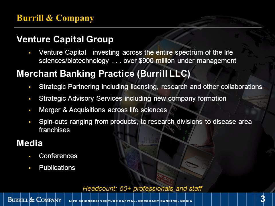 3 Venture Capital Group  Venture Capital—investing across the entire spectrum of the life sciences/biotechnology...