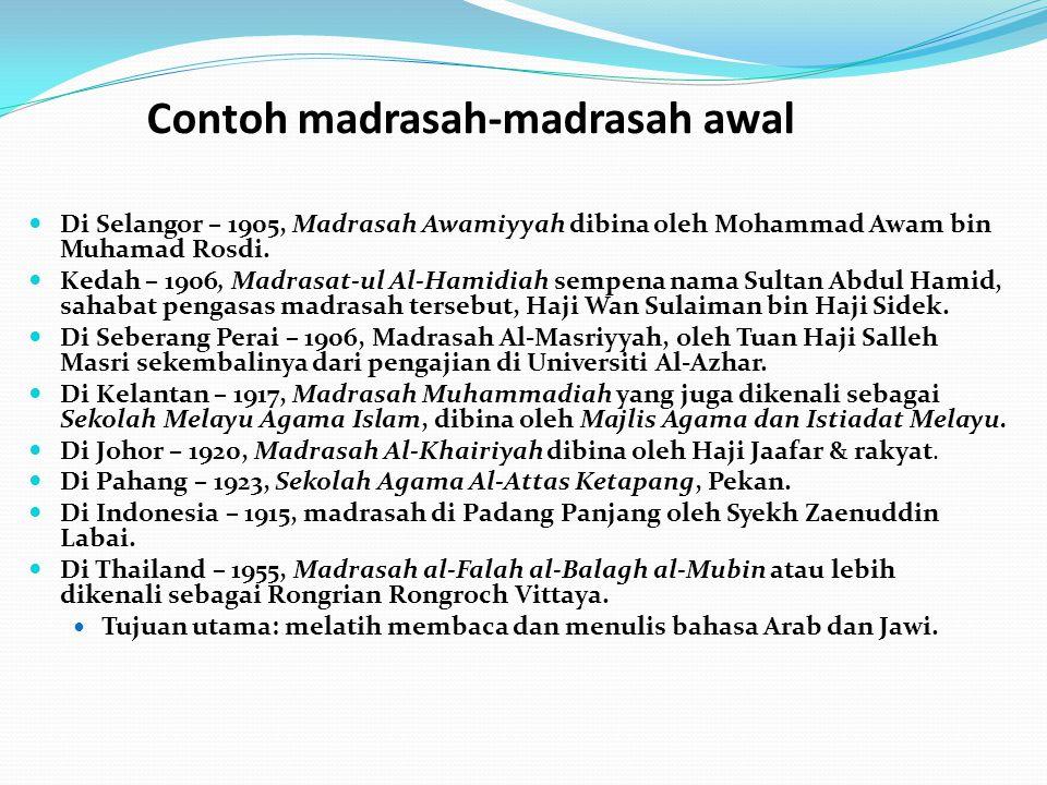 Contoh madrasah-madrasah awal Di Selangor – 1905, Madrasah Awamiyyah dibina oleh Mohammad Awam bin Muhamad Rosdi.