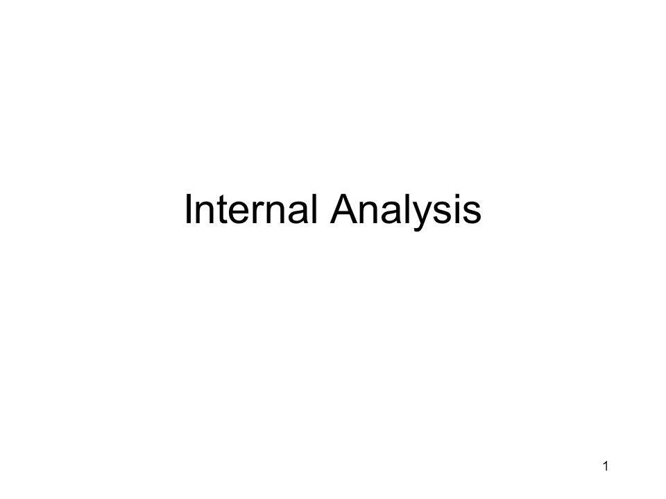 1 Internal Analysis