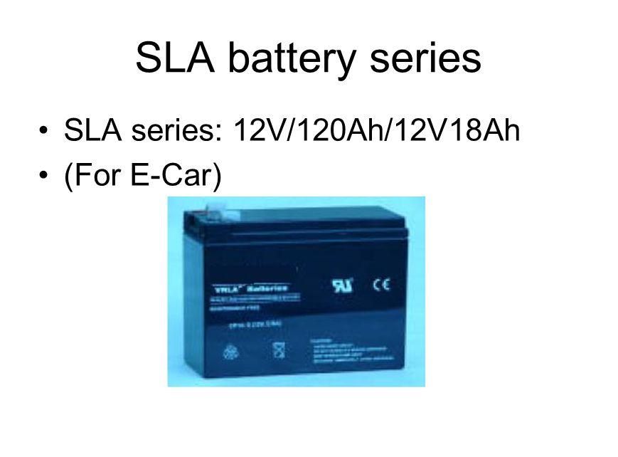 SLA battery series SLA series: 12V/120Ah/12V18Ah (For E-Car)
