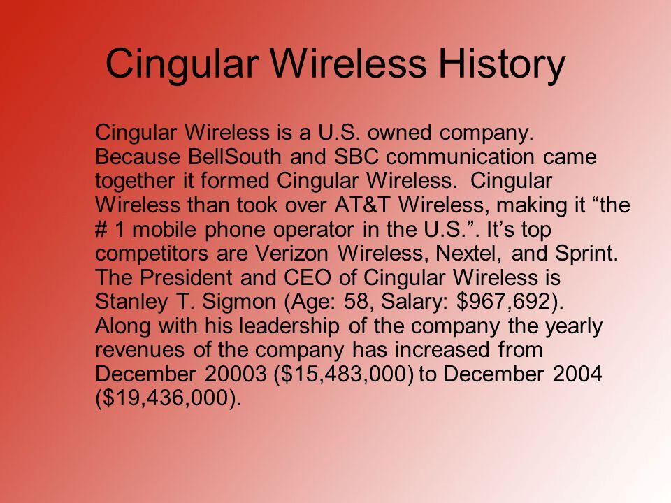 Cingular Wireless History Cingular Wireless is a U.S.