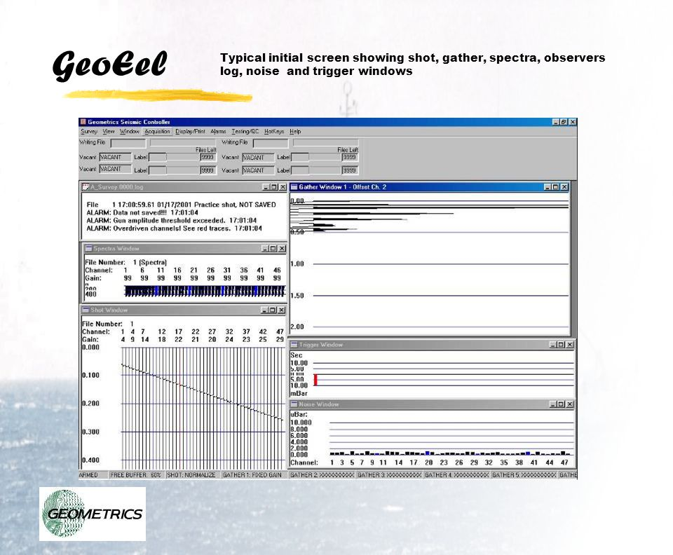 GeoEel Typical initial screen showing shot, gather, spectra, observers log, noise and trigger windows