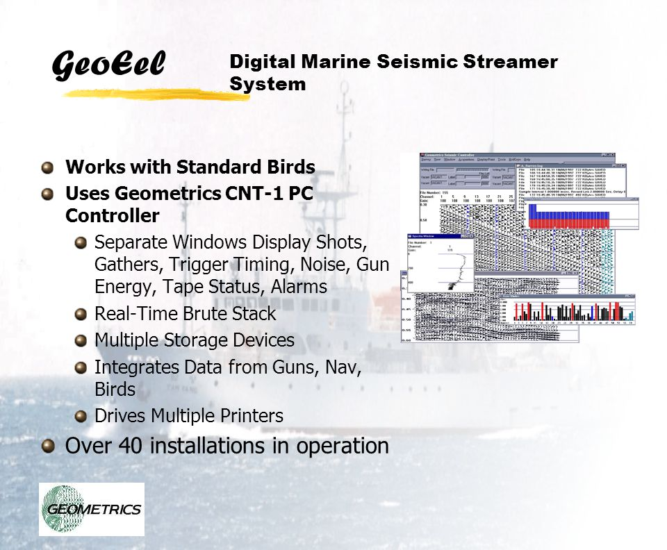 GeoEel A/D Modules: 8 channels per can, up to 240 channels Expands easily to multiple streamers Communicate by Ethernet, no custom interface Easily expand to more channels Component parts