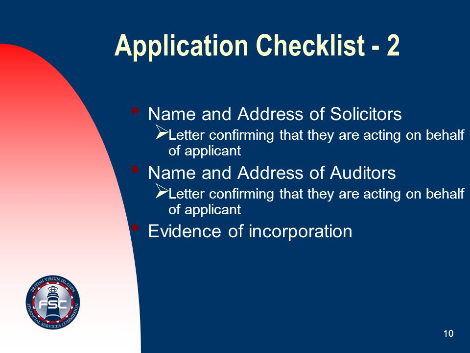 9 Application Checklist - 1 Name of company applicant Address  Principal office  Registered office Name and Address of Shareholders (must be BVI Nat