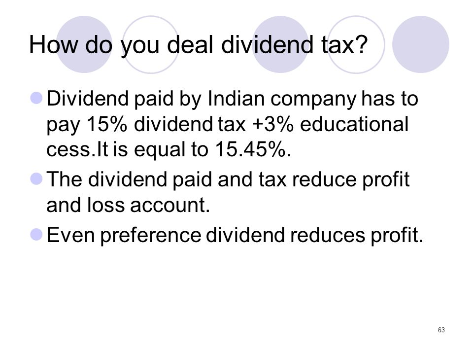 63 How do you deal dividend tax.