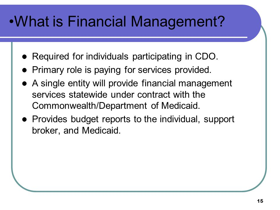 15 What is Financial Management.Required for individuals participating in CDO.