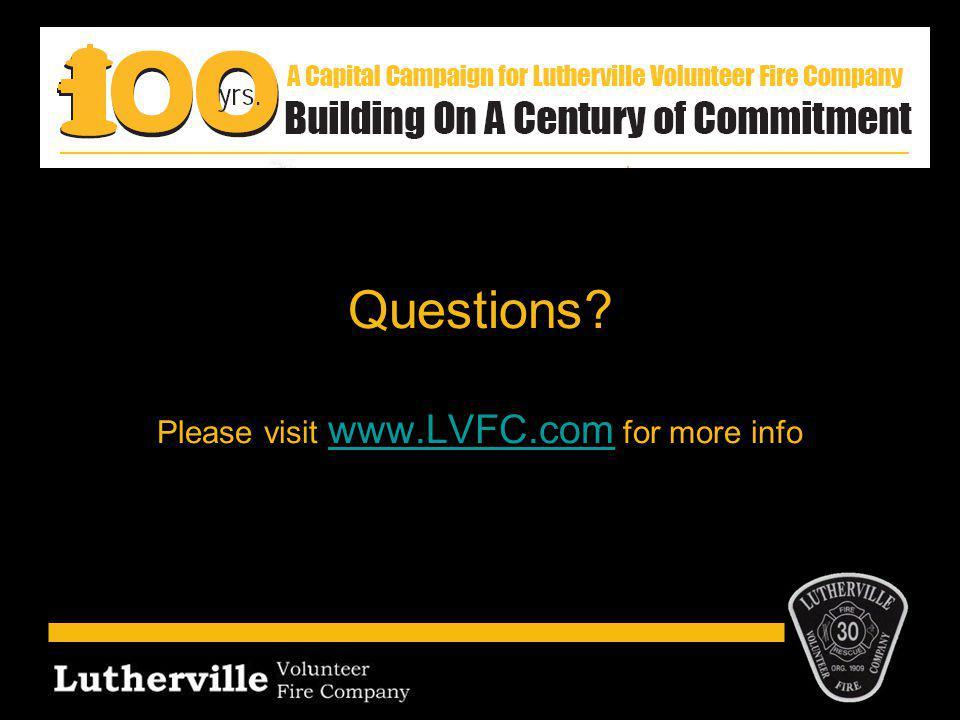 Questions Please visit www.LVFC.com for more info www.LVFC.com
