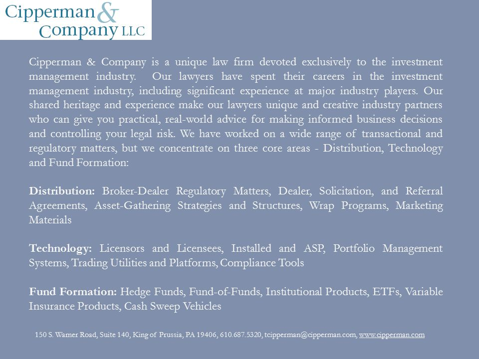 Cipperman & Company is a unique law firm devoted exclusively to the investment management industry.