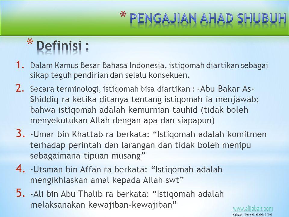 1. Dalam Kamus Besar Bahasa Indonesia, istiqomah diartikan sebagai sikap teguh pendirian dan selalu konsekuen. 2. Secara terminologi, istiqomah bisa d