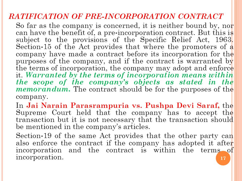 COMPANY CANNOT SUE ON PRE- INCORPORATION CONTRACT A company is not entitled to sue on a pre-incorporation contract. A company cannot by adoption or ra