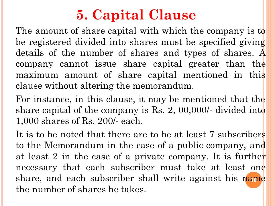 4. Liability Clause The fourth particular in a memorandum of association of a limited company is the mention of the fact that the liability of the com