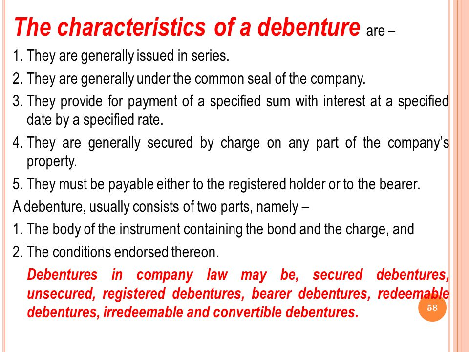 57 Debentures The term debenture is neither a technical, nor a term of Art but it was very commonly used as early as the time of Henry V, 1414 as obse