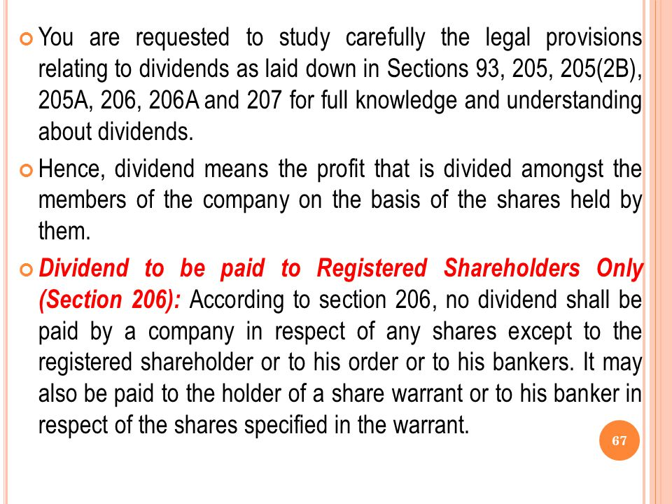 DIVIDENDS The term 'dividend' is not defined in the Act. Further the Act does not mention any specific power to the companies registered under it to d