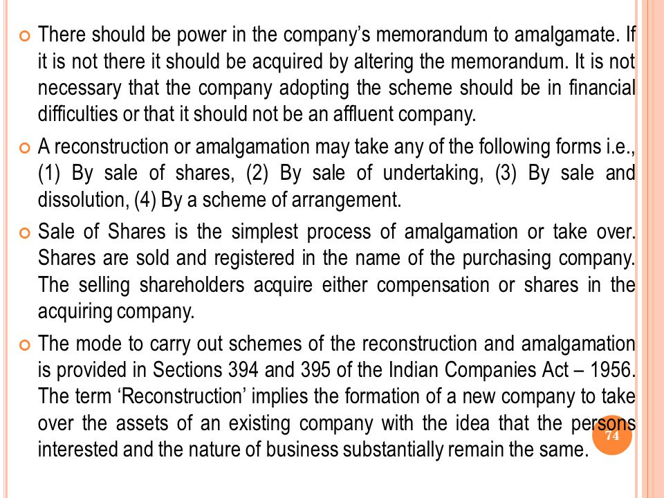 RECONSTRUCTION AND AMALGAMATION There is reconstruction of a company when the company's business and undertaking are transferred to another company fo