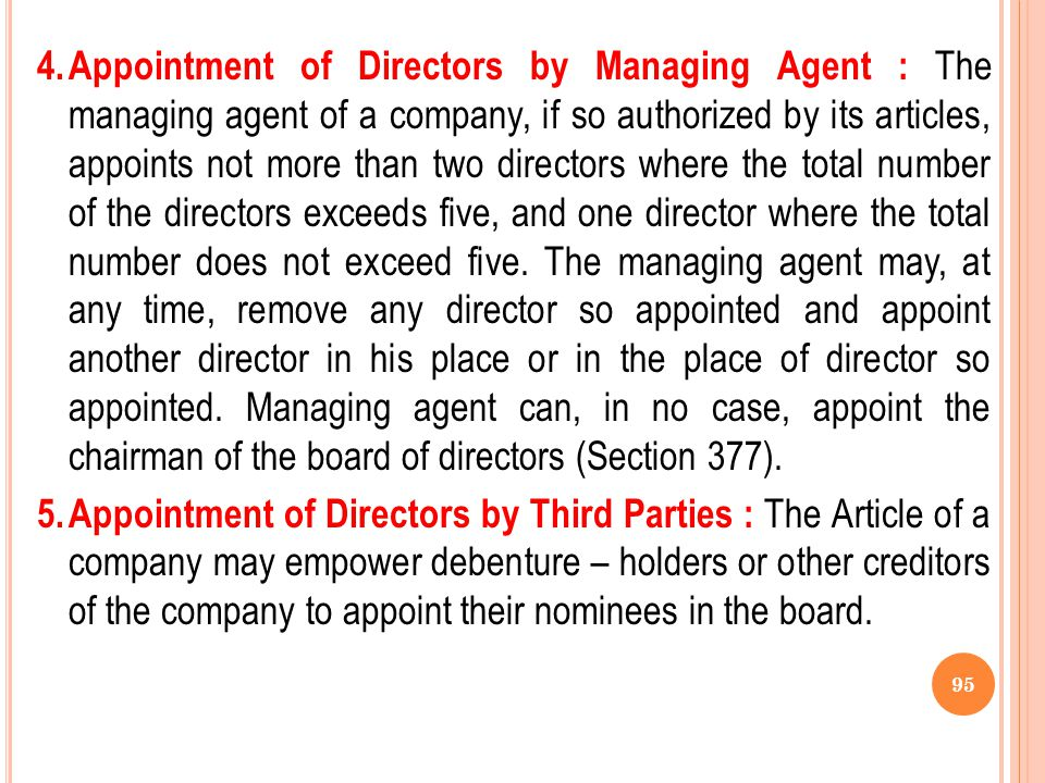 2.Appointment of Directors by Company: Unless the articles provide for the retirement of all directors at any annual general meeting, not less than tw