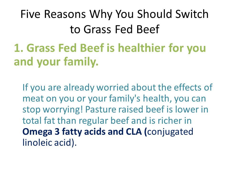 Five Reasons Why You Should Switch to Grass Fed Beef 1.