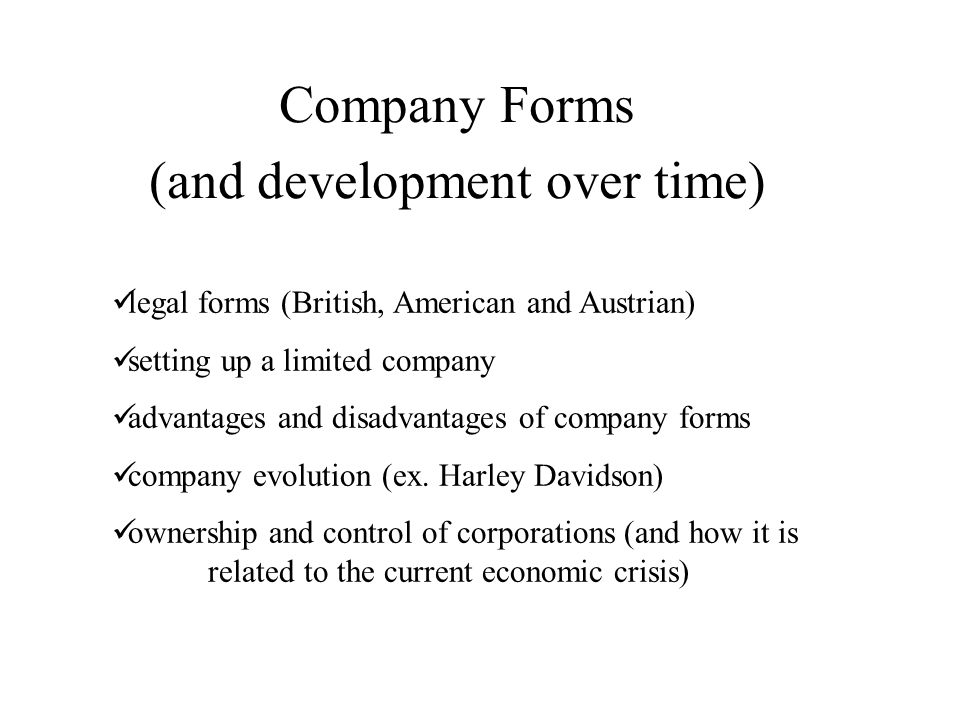 Company Forms (and development over time) legal forms (British, American and Austrian) setting up a limited company advantages and disadvantages of co