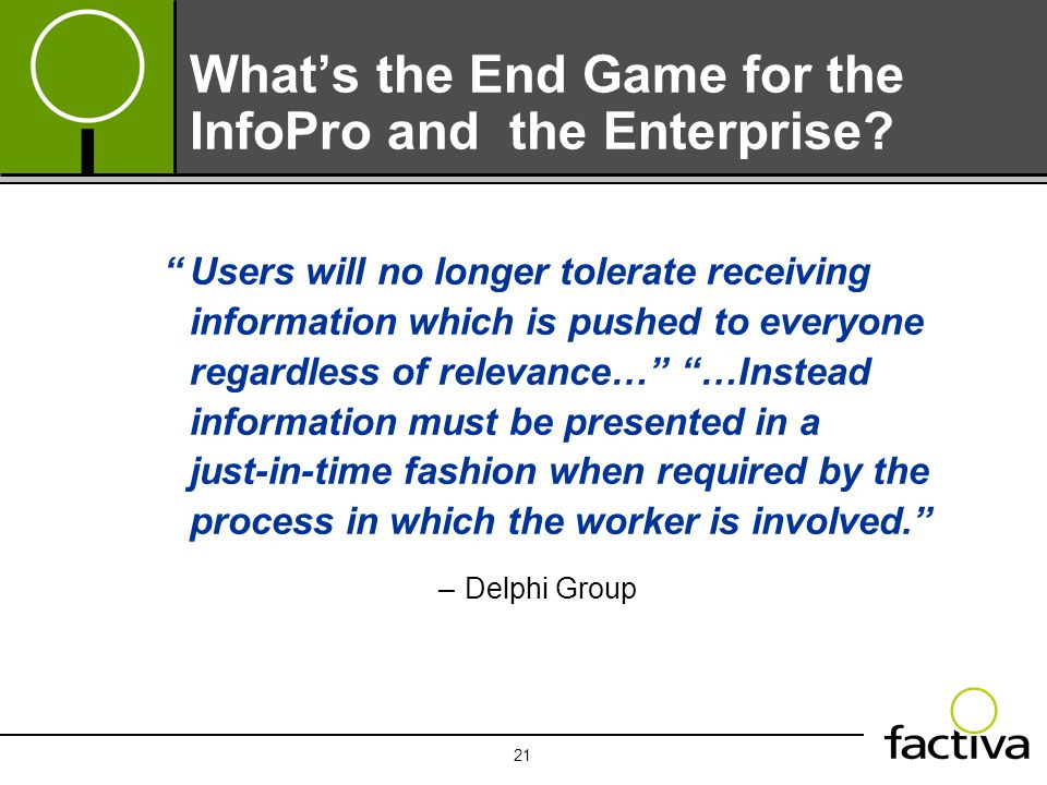 "21 What's the End Game for the InfoPro and the Enterprise? ""Users will no longer tolerate receiving information which is pushed to everyone regardless"